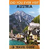 "Travel Guide: ""Mountains of Austria"": Have You ever Visit Austria in Europe? If you are not; then this is good Travel Guide for your mind (Travel Guide: Europe Book 28)"