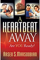 A Heartbeat Away: Are YOU Ready? Paperback