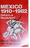 Mexico, 1910-1982 : Reform or Revolution?, Hodges, Donald C. and Gandy, Ronald, 0862321441