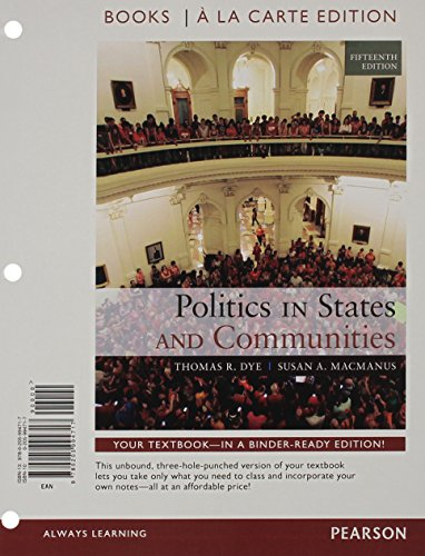 Politics in States and Communities Books a la Carte Edition (15th Edition)