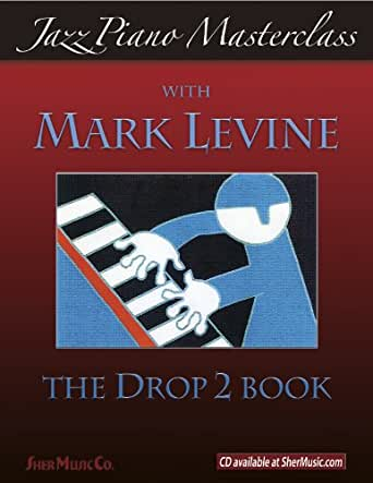 Jazz Piano Masterclass The Drop 2 Book Kindle Edition By Mark