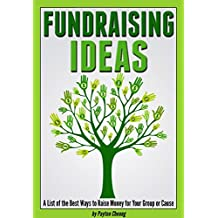 Fundraising Ideas: A List of the Best Ways to Raise Money for Your Group or Cause (Fundraising Event Ideas + Other Fundraiser Ideas)
