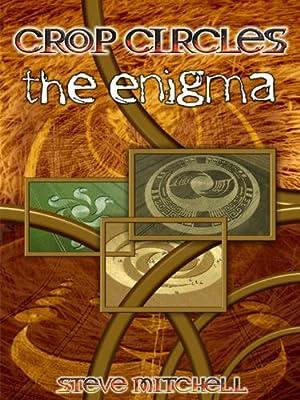 Crop Circles: The Enigma