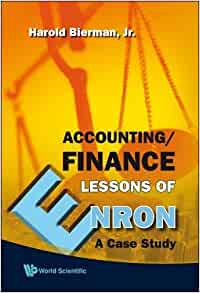 accounting/finance lessons of enron a case study Accounting a case study of domination and accounting in a sugar refinery in australasia 1900-1920 case study accounting for quality return on investments in.