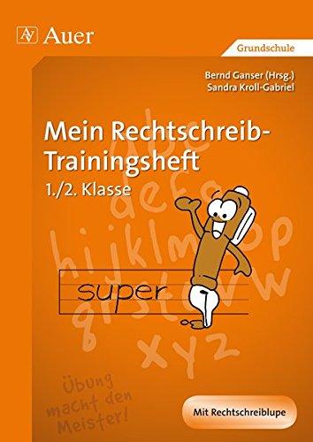 Mein Rechtschreib-Trainingsheft: 1. und 2. Klasse (Auer LRS-Programm)