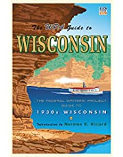 The WPA Guide to Wisconsin: The Federal Writers' Project Guide to 1930s Wisconsin