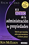 img - for El ABC de la administracion de propiedades / The ABC's of Property Management: What You Need to Know to Maximize Your Money Now (Rich Dad's Advisors) (Spanish Edition) Tra edition by McElroy, Ken (2010) Paperback book / textbook / text book
