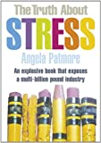 The Truth about Stress, Angela Patmore, 1590201817