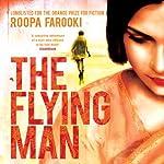 The Flying Man | Roopa Farooki