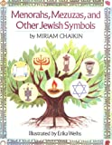 Menorahs, Mezuzas, and Other Jewish Symbols, Miriam Chaikin, 0899198562