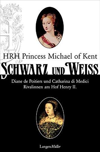 Schwarz und Weiß: Diana von Poitiers und Katharina von Medici. Rivalinnen am Hof Heinrichs II.