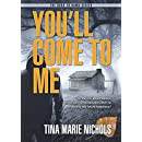 You'll Come To Me (Dusk to Dawn Book 1)