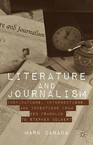 Literature and Journalism: Inspirations, Intersections, and Inventions from Ben Franklin to Stephen - Of Inventions Two Benjamin Franklin's