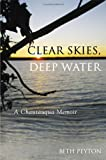 Clear Skies, Deep Water, Beth Peyton, 1438451725