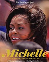 Michelle: Her First Year as First Lady