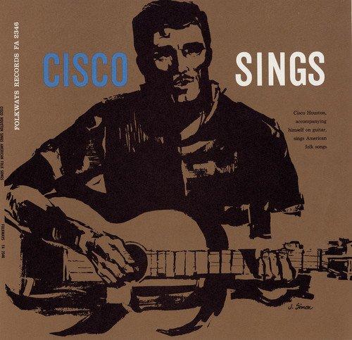 - Cisco Houston Sings American Folk Songs