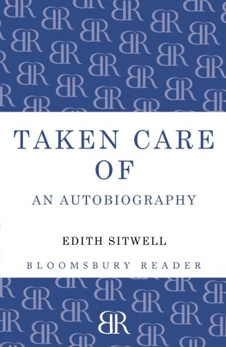 Taken Care Of by Edith Sitwell