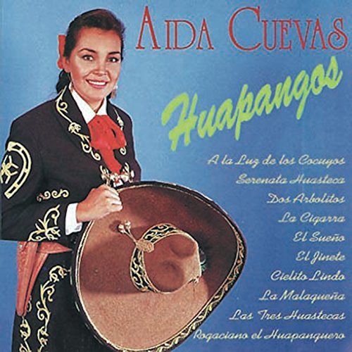 Aida Cuevas Stream or buy for $9.49 · Huapangos