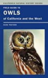 img - for Field Guide to Owls of California and the West (California Natural History Guides) by Hans J. Peeters (2007-10-09) book / textbook / text book
