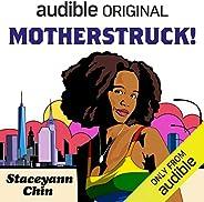 MotherStruck!