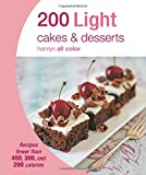 200 Light Cakes & Desserts: Recipes fewer than 400, 300, and 200 calories (Hamlyn All Color)