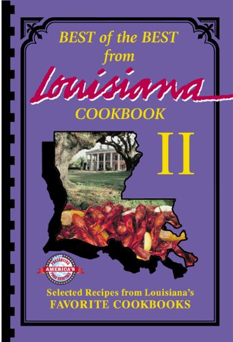 Best of the Best from Louisiana 2: Selected Recipes from Louisiana's Favorite Cookbooks (Best of the Best from Louisiana II) by Gwen McKee, Barbara Moseley