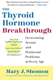 The Thyroid Hormone Breakthrough, Mary J. Shomon, 0060798653