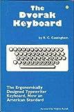 Dvorak Keyboard: The Ergonomically Designed Keyboard, Now an American Standard