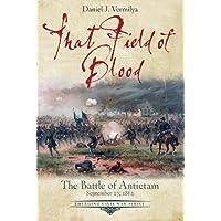 That Field of Blood: The Battle of Antietam, September 17, 1862 (Emerging Civil War Series)