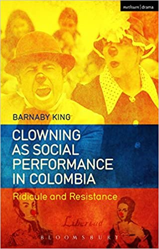 Read online Clowning as Social Performance in Colombia: Ridicule and Resistance PDF