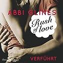Rush of Love - Verführt (Rosemary Beach 1) Hörbuch von Abbi Glines Gesprochen von: Cornelia Dörr