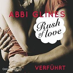 Rush of Love - Verführt (Rosemary Beach 1)