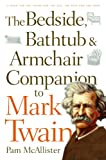 Bedside, Bathtub and Armchair Companion to Mark Twain, McAllister, Pam, 0826418139
