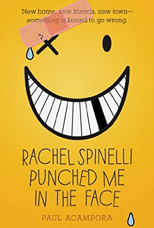 book cover of Rachel Spinelli Punched Me in the Face