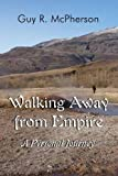 Walking Away from Empire, Guy R. McPherson, 1462638872