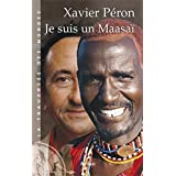 Je suis un Maasaï (La traversée des mondes)