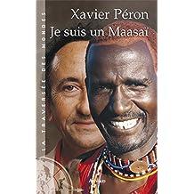Je suis un Maasaï (La traversée des mondes) (French Edition)