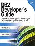 DB2 Developer's Guide: A Solutions-Oriented