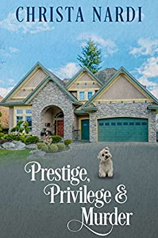 Prestige, Privilege and Murder (A Stacie Maroni Mystery Book 1) by [Nardi, Christa]