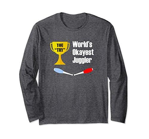 Unisex Juggling Long Sleeve Shirt Gift - Funny Okayest Juggler Small Dark ()