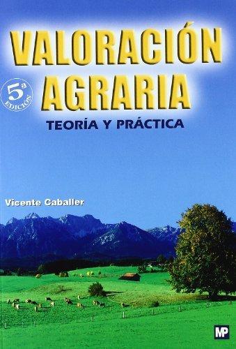 Descargar Libro Valoración Agraria. Teoría Y Práctica Vicente Caballer Mellado