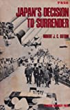 Japan's Decision to Surrender by Robert J.C. Butow (1967-11-01)