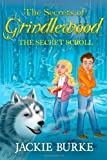 img - for The Secrets of Grindlewood: The Secret Scroll Book 2 by Jackie Burke (27-Feb-2014) Paperback book / textbook / text book