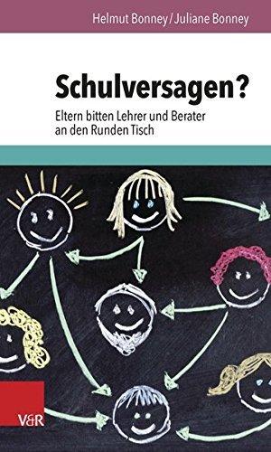 Download Schulversagen?: Eltern Bitten Lehrer Und Berater an Den Runden Tisch by Helmut Bonney (2015-04-22) pdf