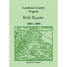 Loudoun County, Virginia Birth Register 1880-1896
