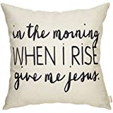 Fahrendom In the Morning When I Rise Give Me Jesus Motivational Quote Cotton Linen Home Decorative Throw Pillow Case Cushion Cover with Words for Sofa Couch 18 x 18 In