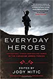 img - for Everyday Heroes: Inspirational Stories from Men and Women in the Canadian Armed Forces book / textbook / text book