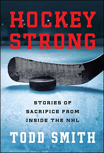 Hockey Strong: Stories of Sacrifice from Inside the (Anaheim Mighty Ducks Player)