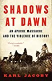 img - for Shadows at Dawn: An Apache Massacre and the Violence of History (The Penguin History of American Life) book / textbook / text book