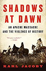 Shadows at Dawn: An Apache Massacre and the Violence of History (The Penguin History of American Life)